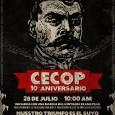 Jueves 25 de julio de 2013 CECOP 10º ANIVERSARIO 28 de JULIO Han transcurrido 10 arduos años de lucha por nuestras tierras, el agua, el territorio y nuestros derechos como […]